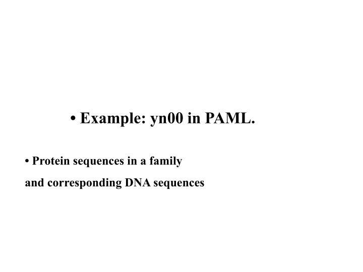 • Example: yn00 in PAML.