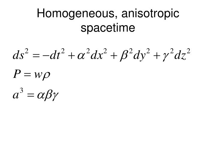 Homogeneous, anisotropic spacetime