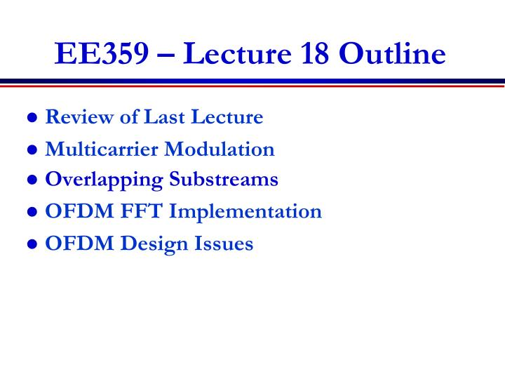Ee359 lecture 18 outline