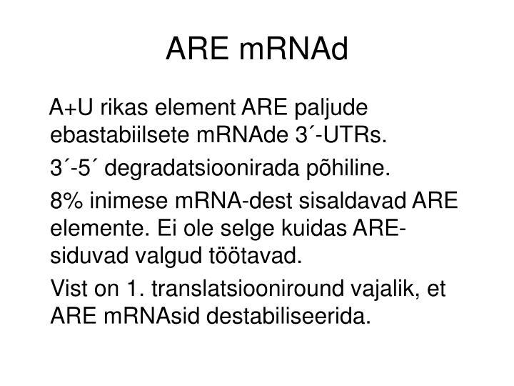 ARE mRNAd