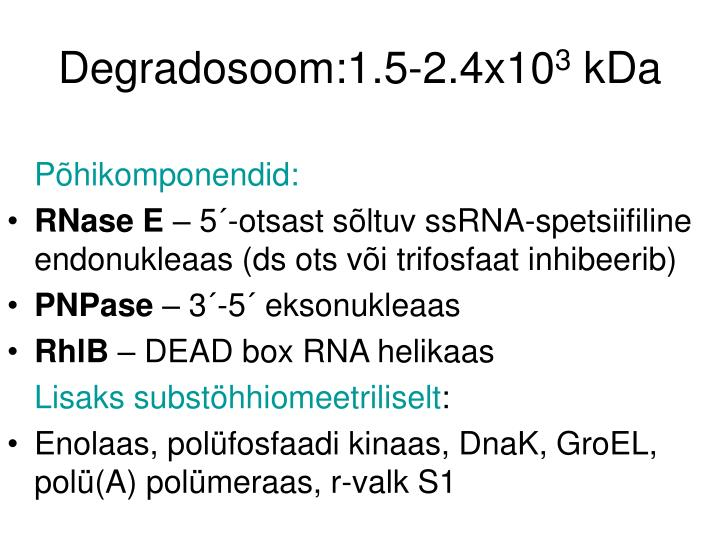 Degradosoom:1.5-2.4x10