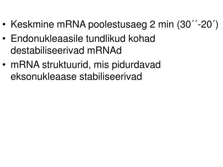 Keskmine mRNA poolestusaeg 2 min (30´´-20´)