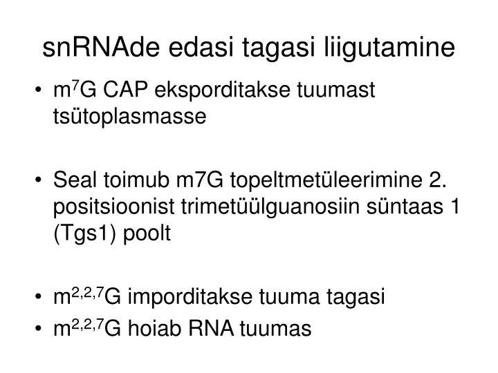 snRNAde edasi tagasi liigutamine