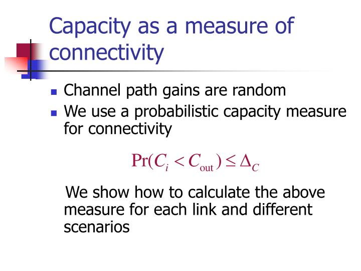 Capacity as a measure of connectivity