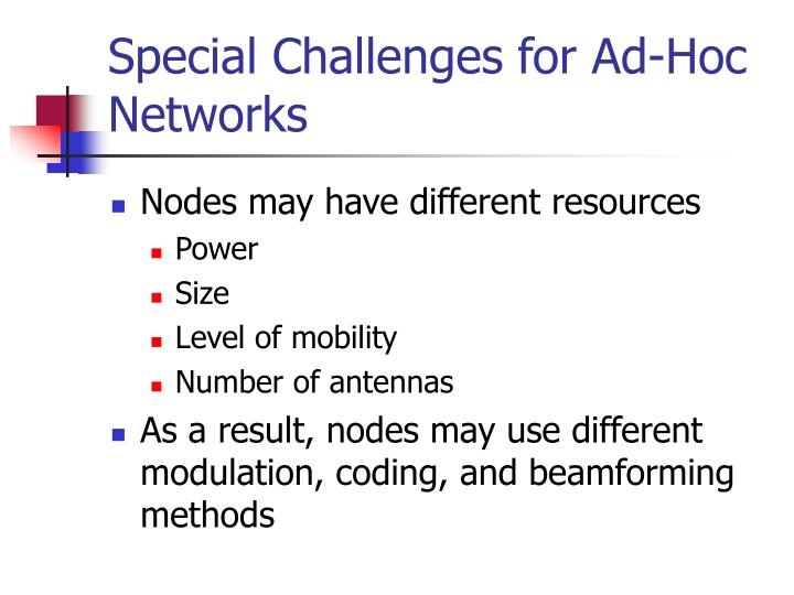 Special Challenges for Ad-Hoc Networks