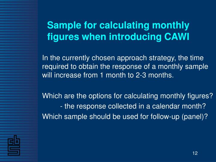 Sample for calculating monthly figures when introducing CAWI