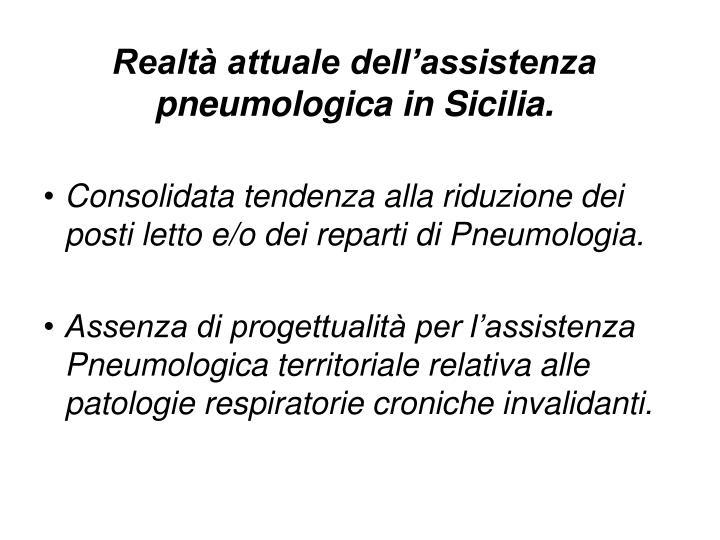 Realtà attuale dell'assistenza pneumologica in Sicilia.