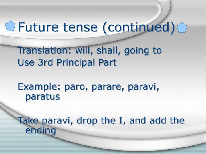 Future tense (continued)