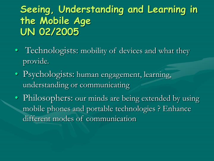 seeing understanding and learning in the mobile age un 02 2005 n.