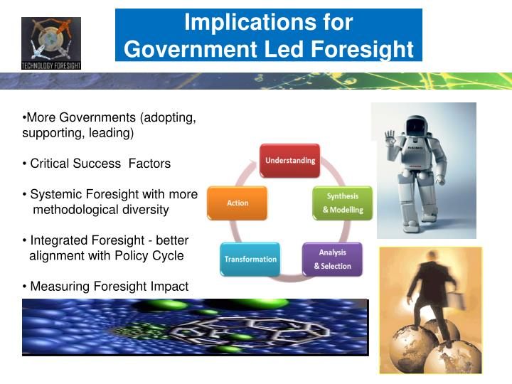 Implications for Government Led Foresight