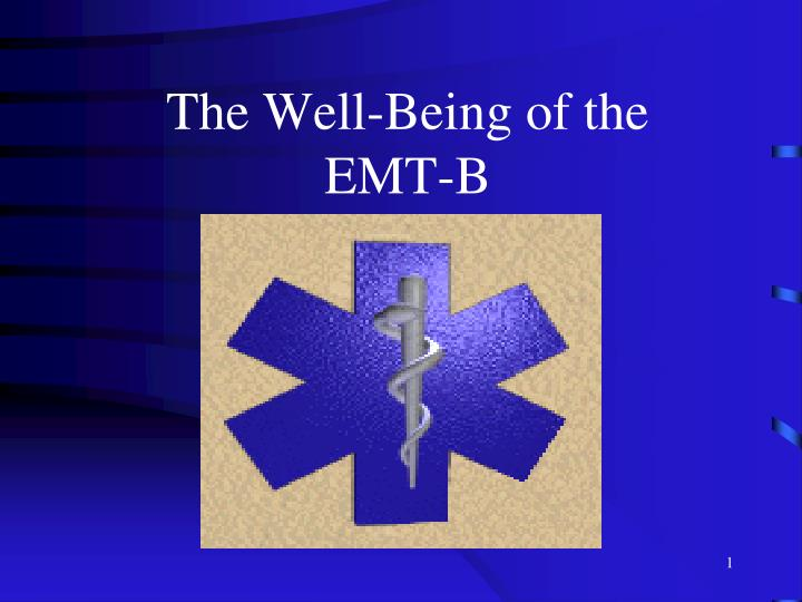 The well being of the emt b