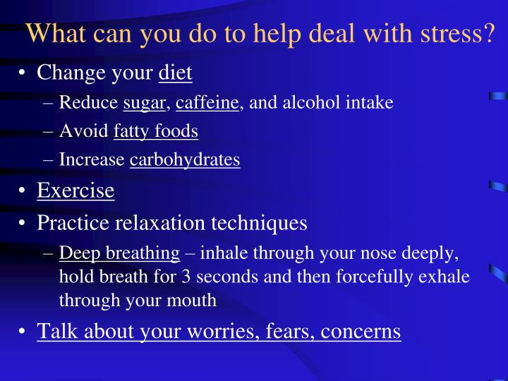 What can you do to help deal with stress?