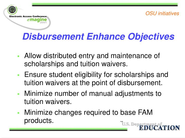 Disbursement Enhance Objectives
