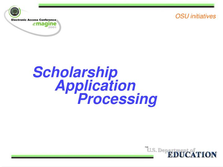Scholarship 	Application 				Processing