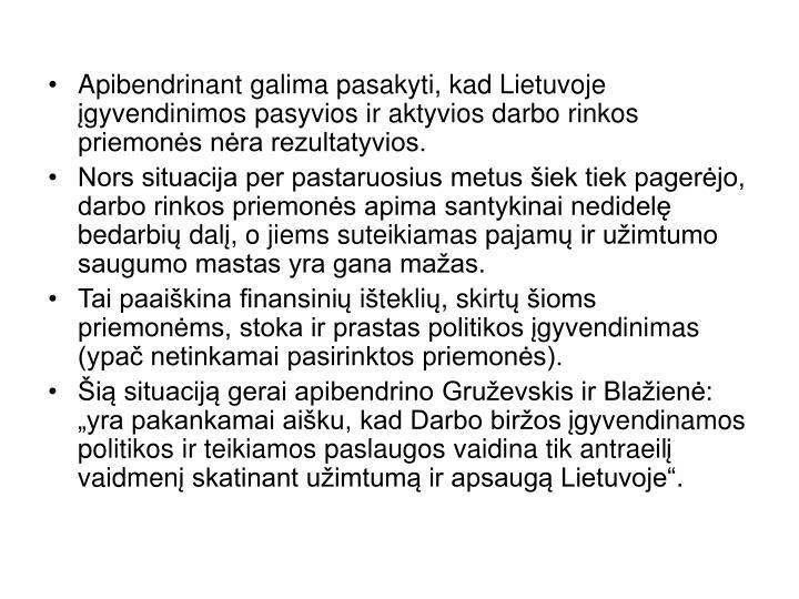 Apibendrinant galima pasakyti, kad Lietuvoje