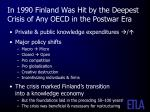 in 1990 finland was hit by the deepest crisis of any oecd in the postwar era