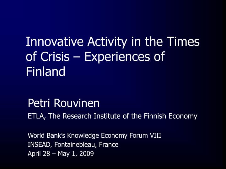 innovative activity in the times of crisis experiences of finland n.