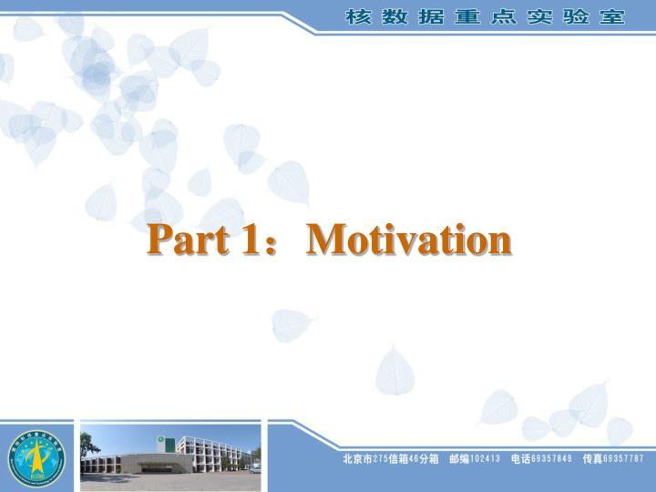 Part 1:Motivation