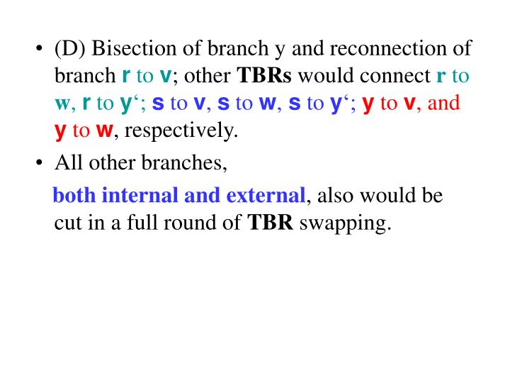 (D) Bisection of branch y and reconnection of branch