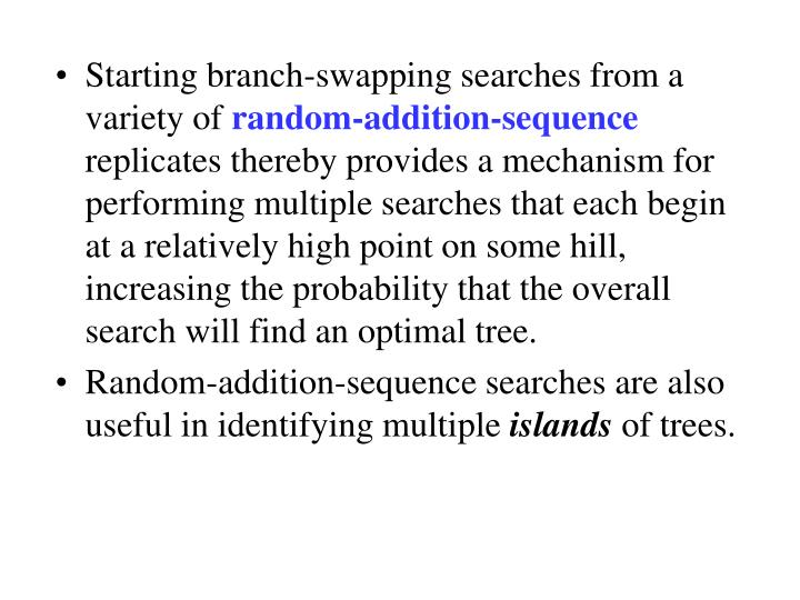 Starting branch-swapping searches from a variety of