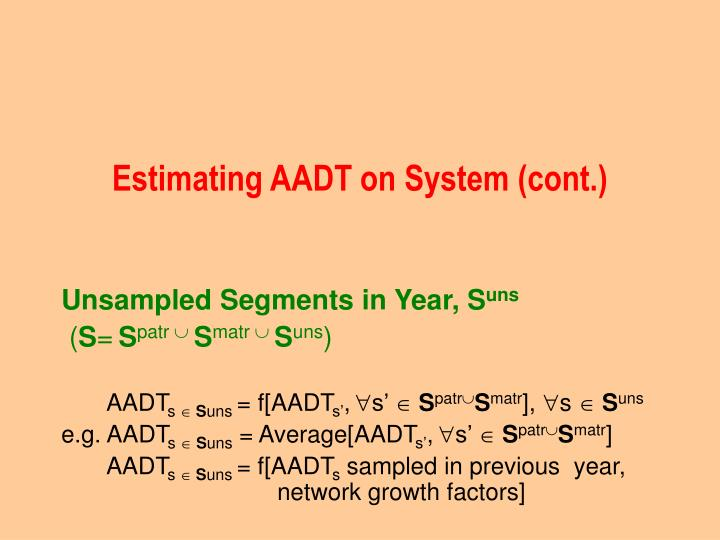 Estimating AADT on System (cont.)