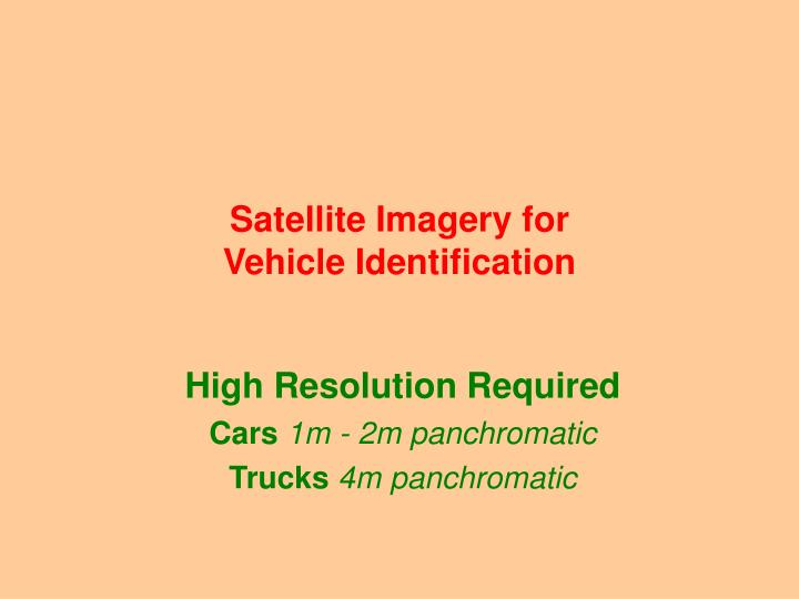 Satellite imagery for vehicle identification