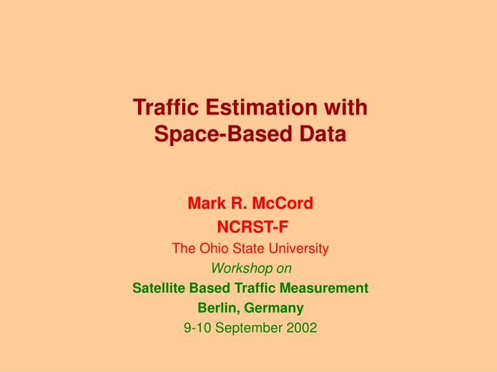 Traffic estimation with space based data