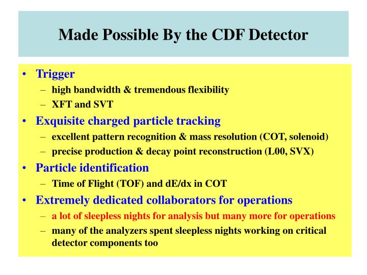 Made possible by the cdf detector