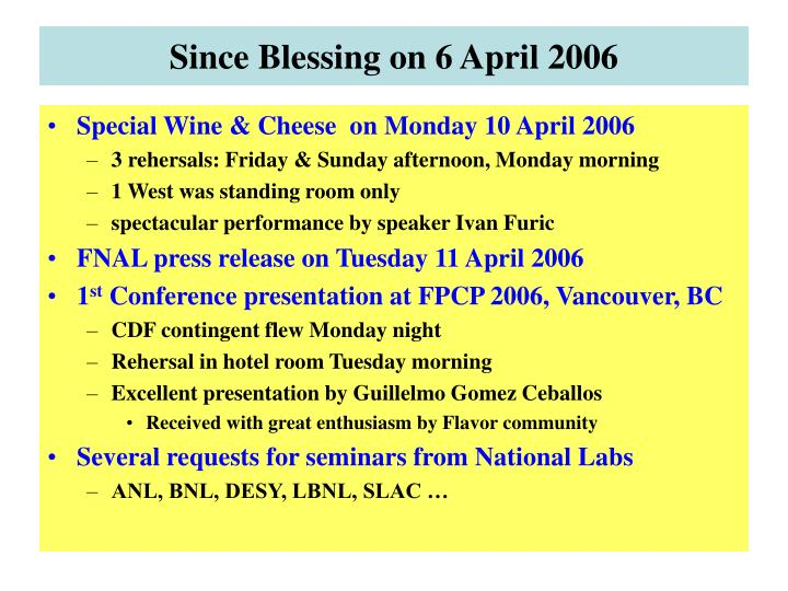 Since Blessing on 6 April 2006