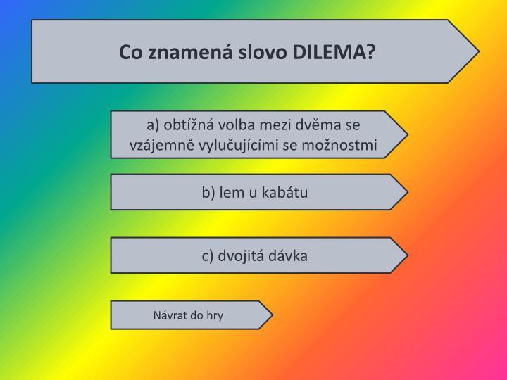 Co znamená slovo DILEMA?