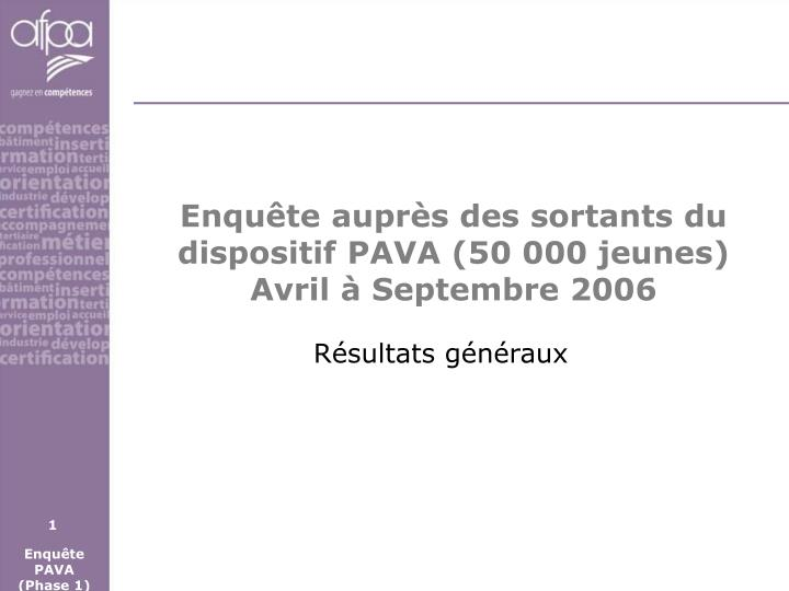 enqu te aupr s des sortants du dispositif pava 50 000 jeunes avril septembre 2006 n.