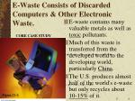 e waste consists of discarded computers other electronic waste