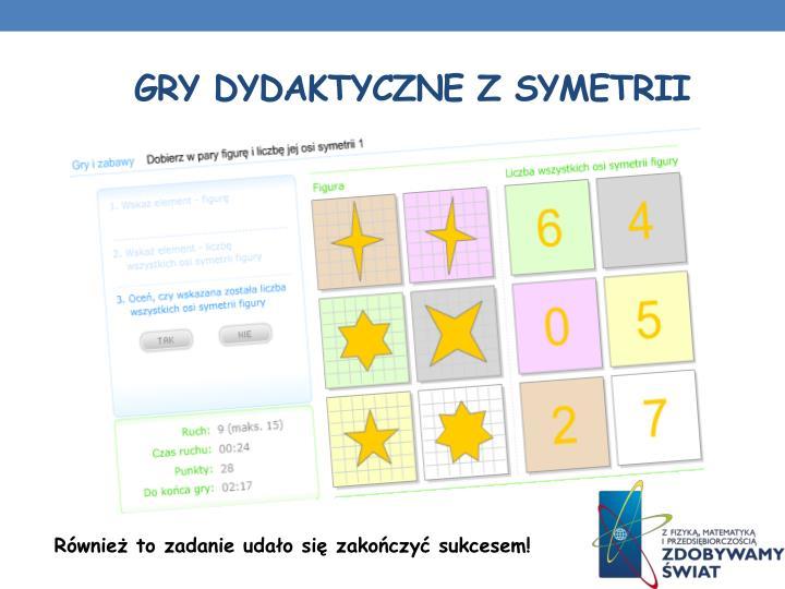Gry dydaktyczne z symetrii