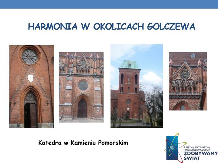 Harmonia w Okolicach Golczewa