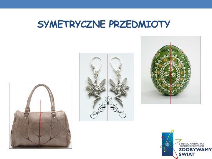 Symetryczne przedmioty
