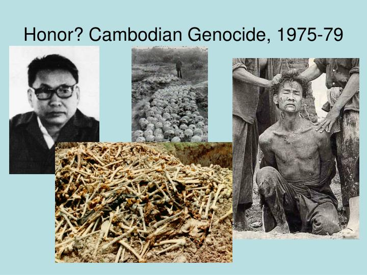 Honor? Cambodian Genocide, 1975-79