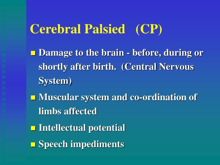 Cerebral Palsied   (CP)