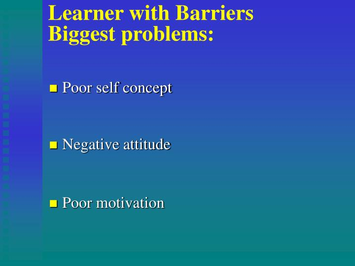 Learner with Barriers