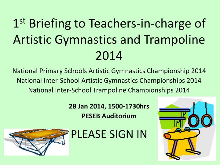 1 st briefing to teachers in charge of artistic gymnastics and trampoline 2014