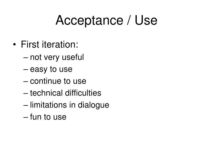 Acceptance / Use