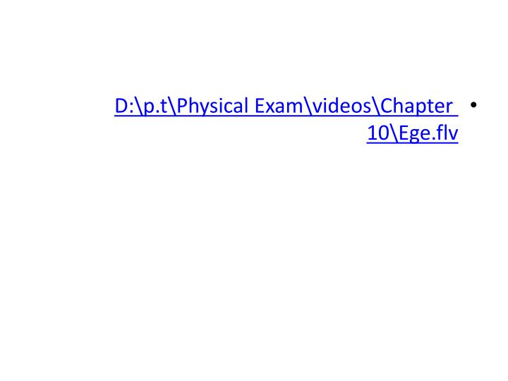 D:\p.t\Physical Exam\videos\Chapter 10\Ege.flv