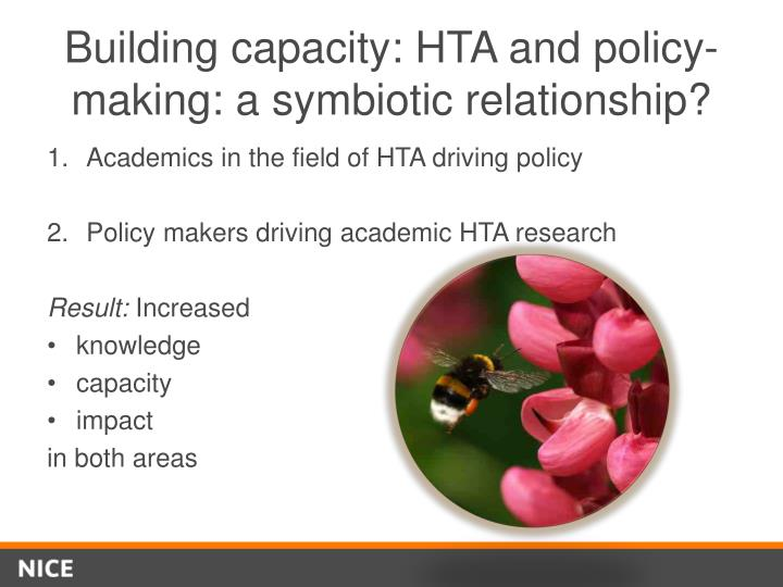 Building capacity: HTA and policy-making: a symbiotic relationship?