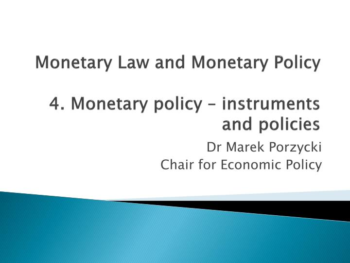 monetary law and monetary policy 4 monetary policy instruments and policies n.