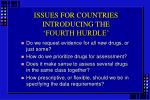 issues for countries introducing the fourth hurdle
