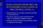 main lessons from the use of economic evaluation at the central level 1