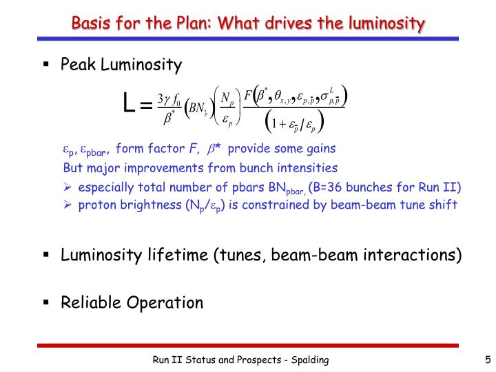 Basis for the Plan: What drives the luminosity