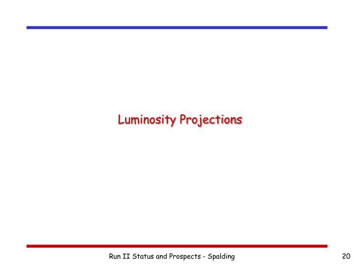 Luminosity Projections