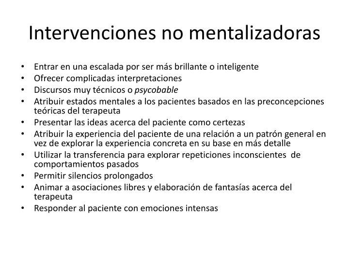 Intervenciones no mentalizadoras