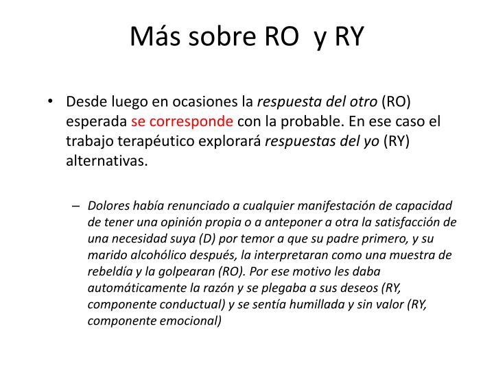 Más sobre RO  y RY