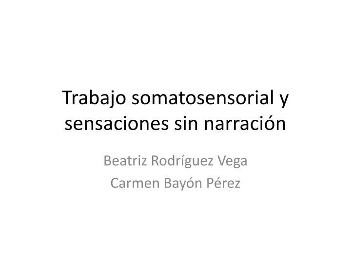 Trabajo somatosensorial y sensaciones sin narración